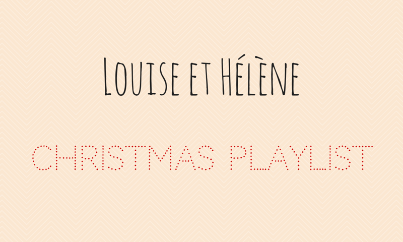 Christmas Playlist Weihnachtsmusik Louise et Hélène
