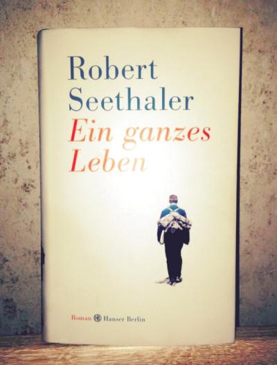 Ein Ganzes Leben von Robert Seethaler
